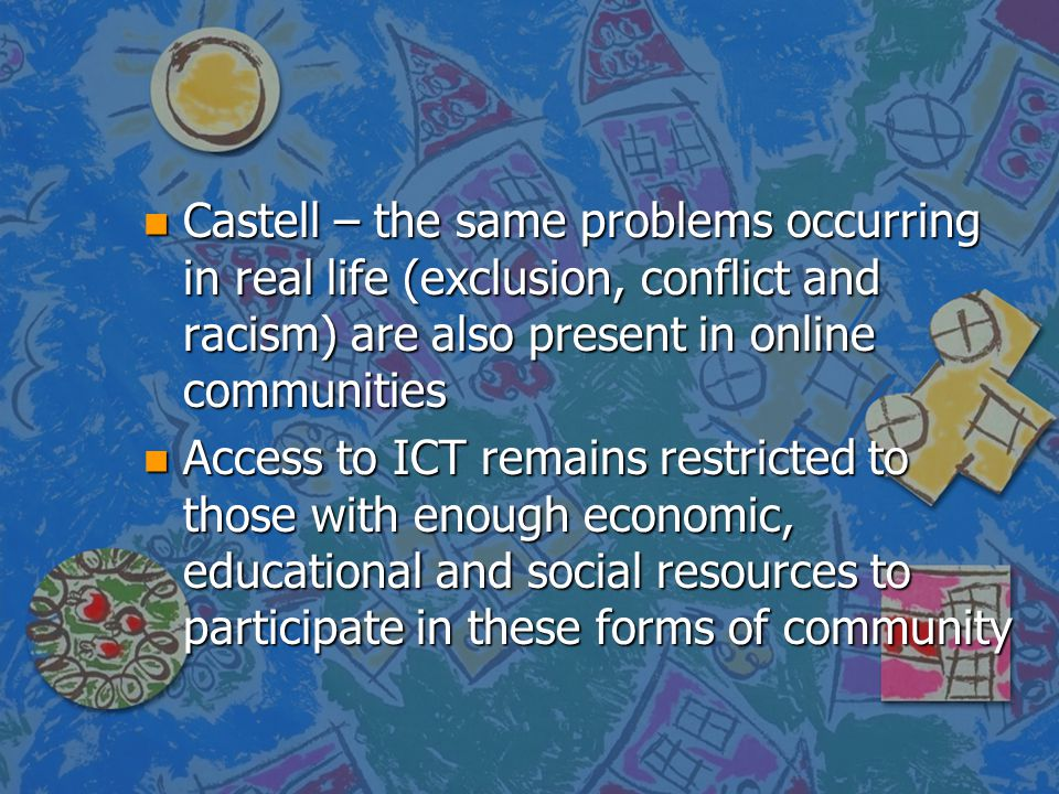 Castell – the same problems occurring in real life (exclusion, conflict and racism) are also present in online communities
