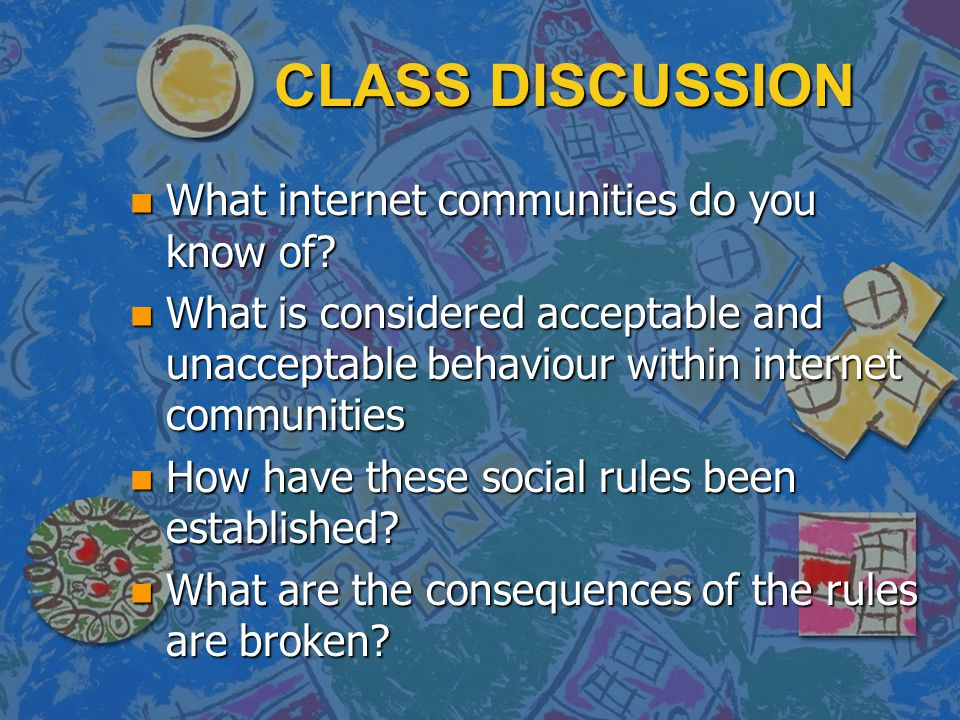 CLASS DISCUSSION What internet communities do you know of