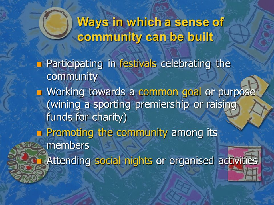 Ways in which a sense of community can be built