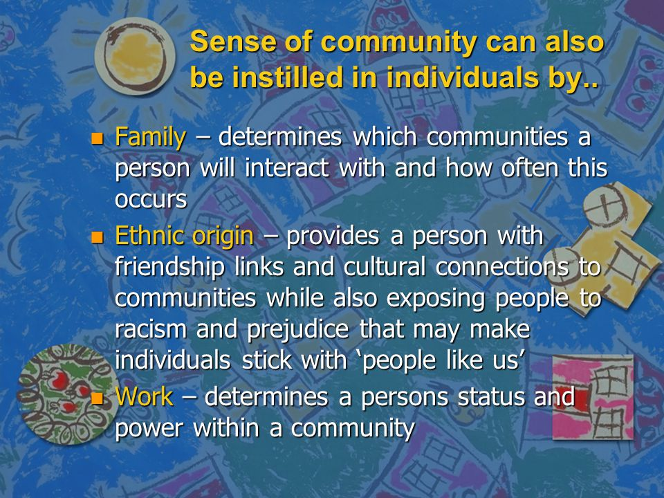 Sense of community can also be instilled in individuals by..