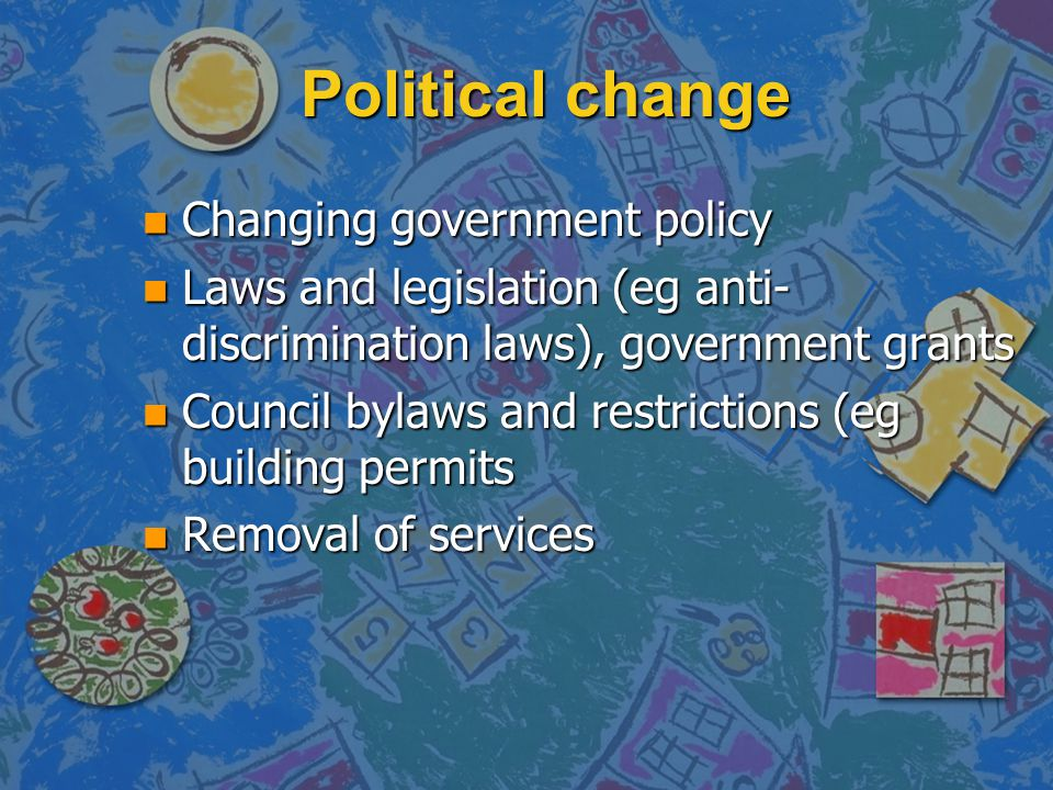 Political change Changing government policy