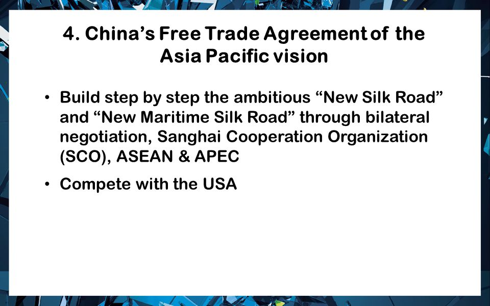 4. China's Free Trade Agreement of the Asia Pacific vision