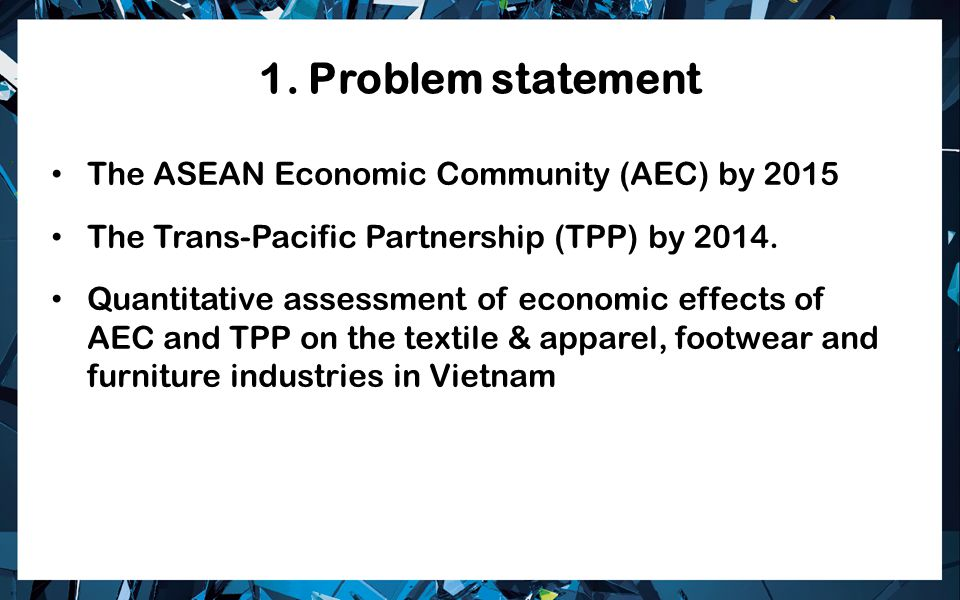 1. Problem statement The ASEAN Economic Community (AEC) by 2015