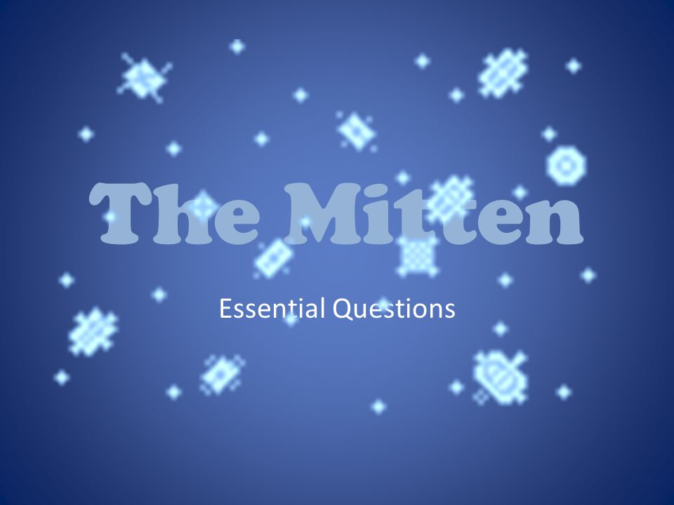 The Mitten Essential Questions
