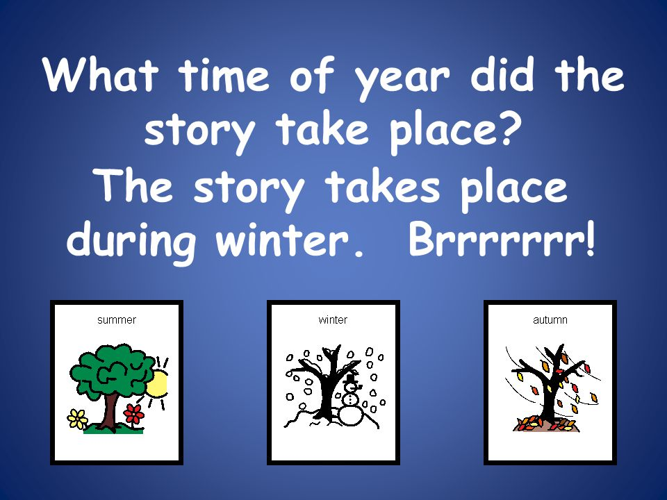 What time of year did the story take place