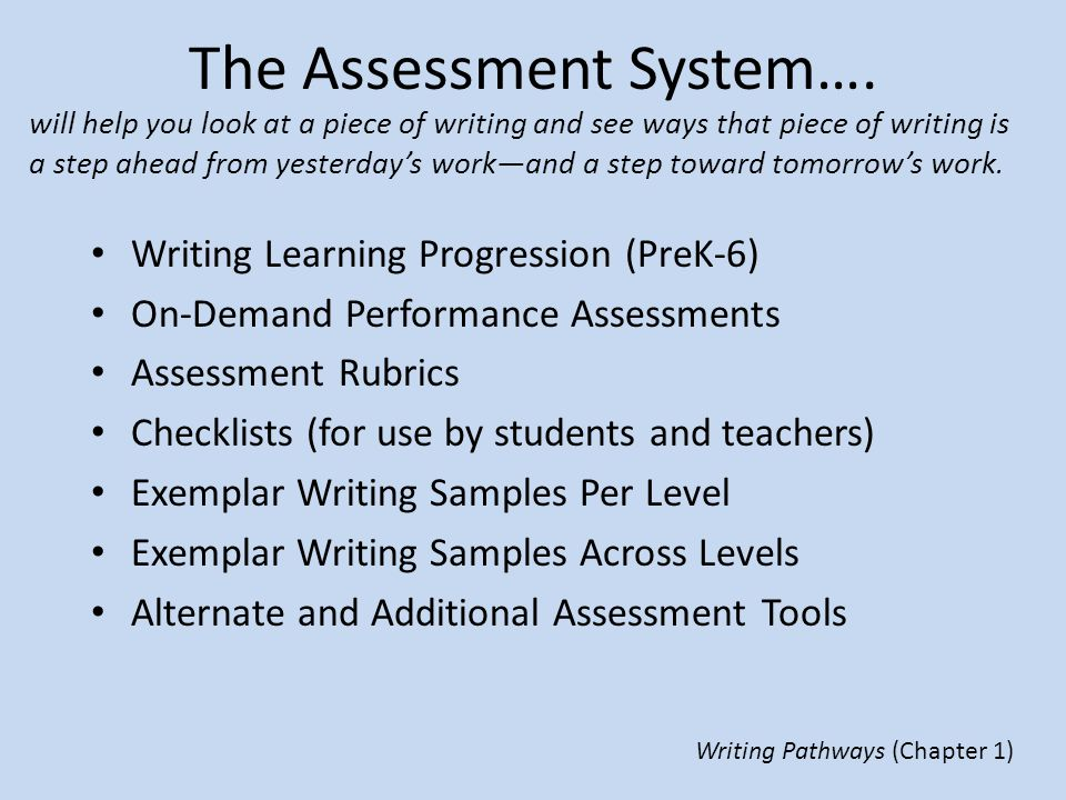 The Assessment System….