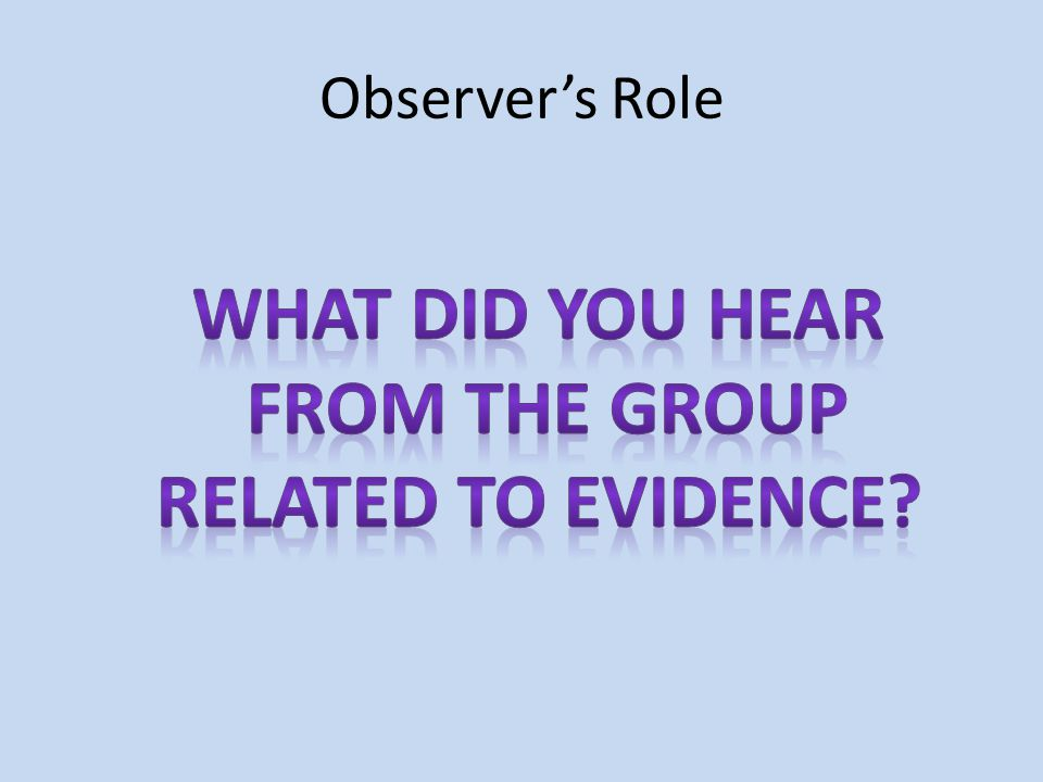 What did you hear from the group related to evidence