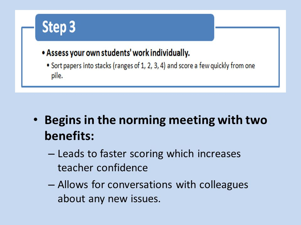 Begins in the norming meeting with two benefits: