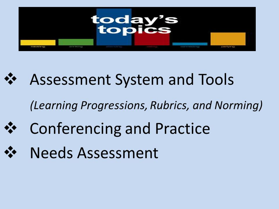 Assessment System and Tools