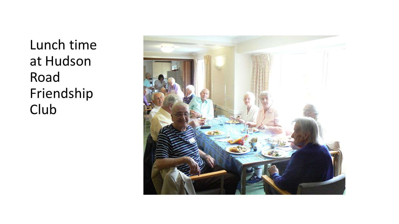Lunch time at Hudson Road Friendship Club