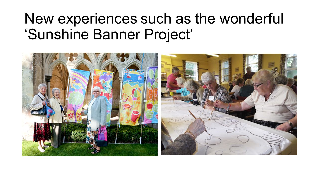 New experiences such as the wonderful 'Sunshine Banner Project'