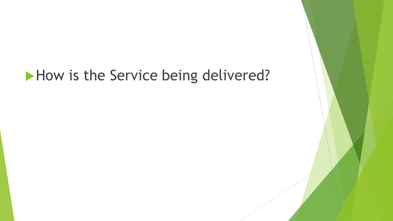 How is the Service being delivered
