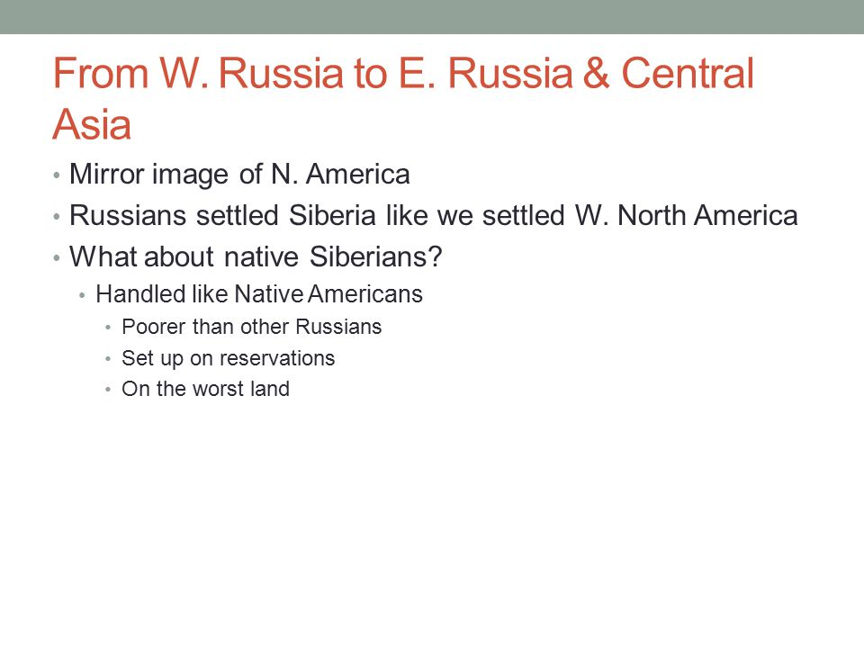 From W. Russia to E. Russia & Central Asia