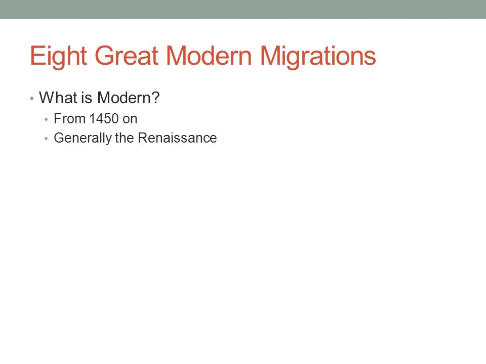 Eight Great Modern Migrations