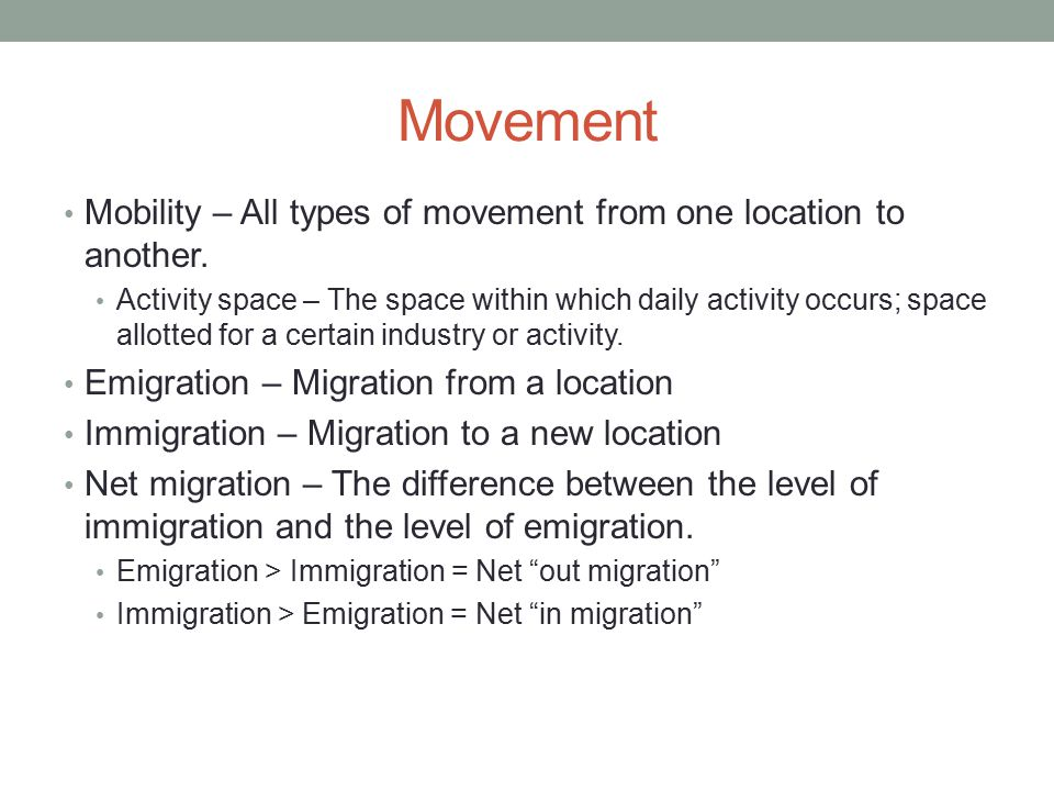 Movement Mobility – All types of movement from one location to another.