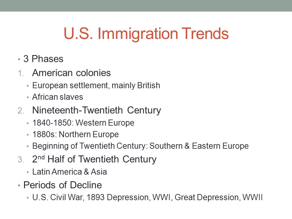 U.S. Immigration Trends 3 Phases American colonies
