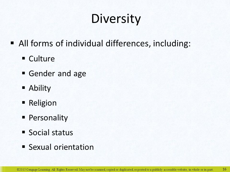 Diversity All forms of individual differences, including: Culture