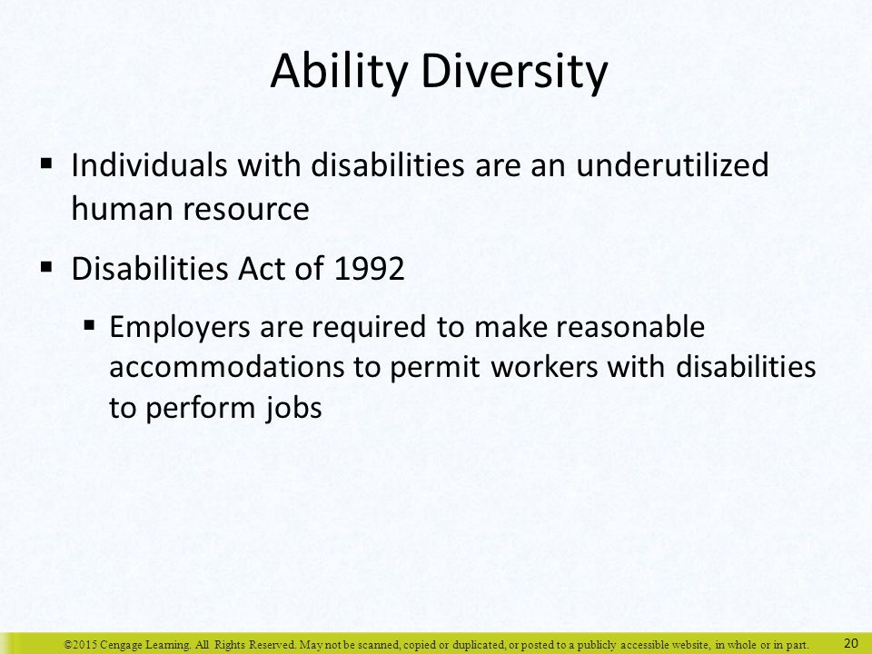 Ability Diversity Individuals with disabilities are an underutilized human resource. Disabilities Act of 1992.