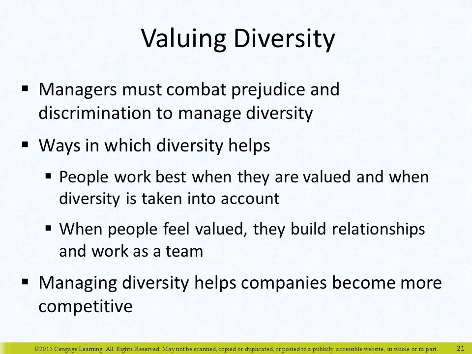 Valuing Diversity Managers must combat prejudice and discrimination to manage diversity. Ways in which diversity helps.