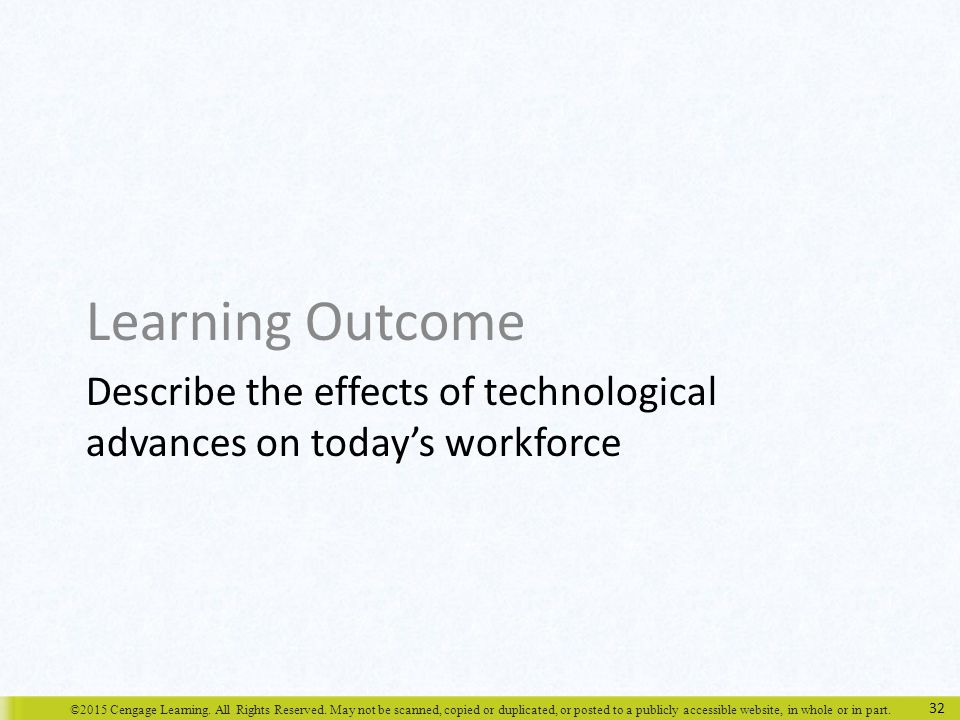 Describe the effects of technological advances on today's workforce