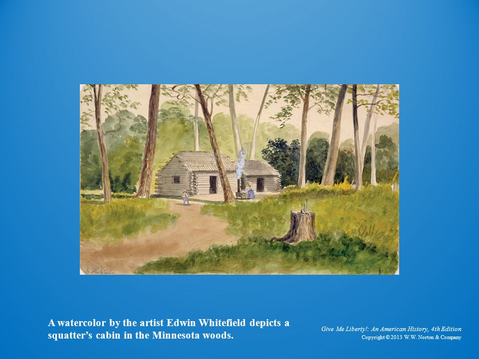 Painting of Log Cabin A watercolor by the artist Edwin Whitefield depicts a. squatter's cabin in the Minnesota woods.