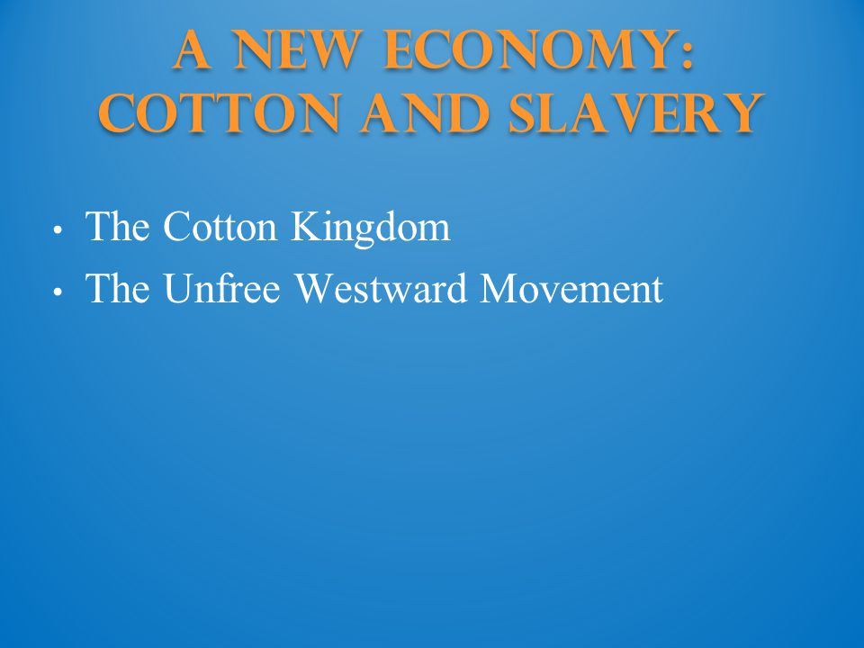 A New Economy: Cotton and Slavery