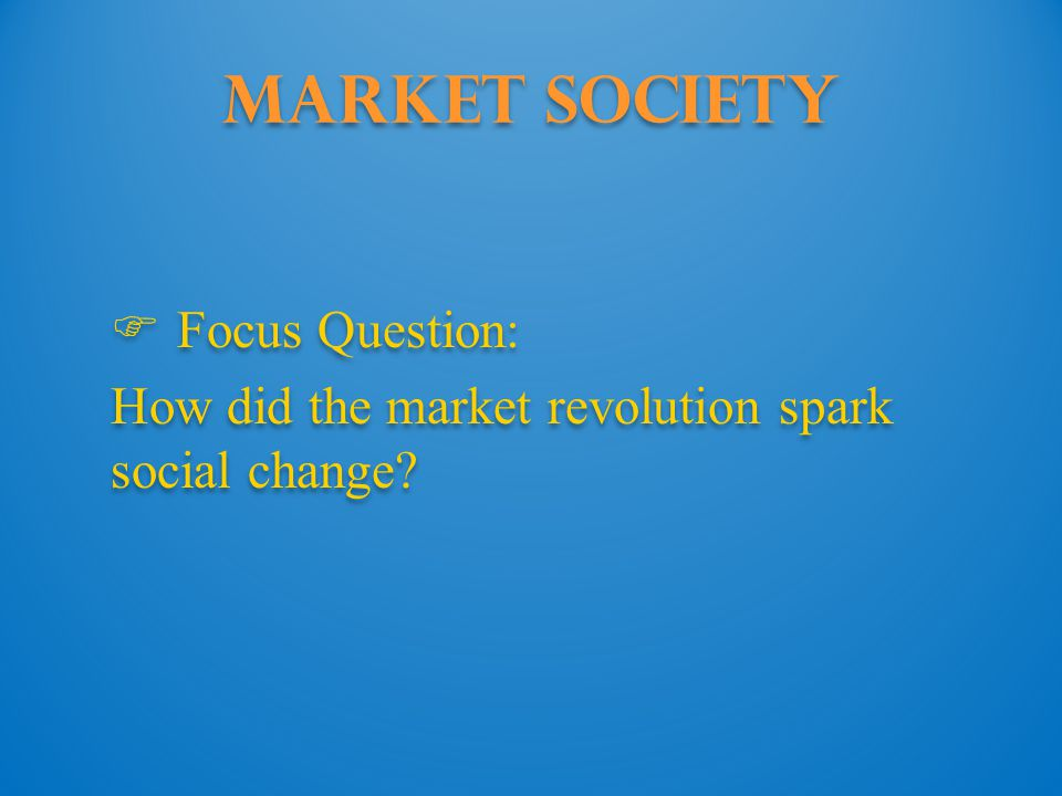 Market Society Focus Question: