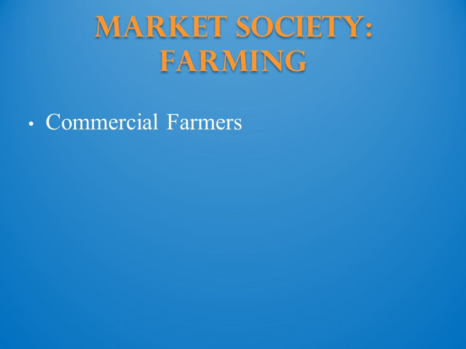 Market Society: Farming