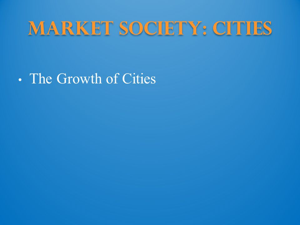 Market Society: cities