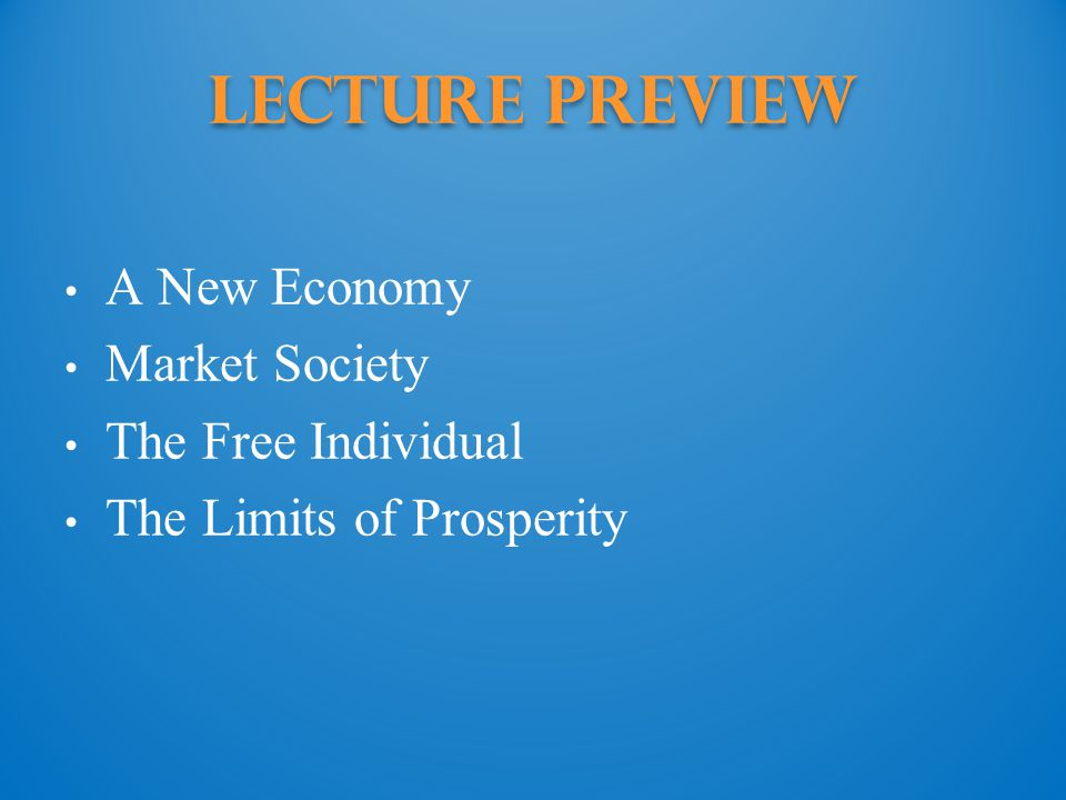 Lecture Preview A New Economy Market Society The Free Individual