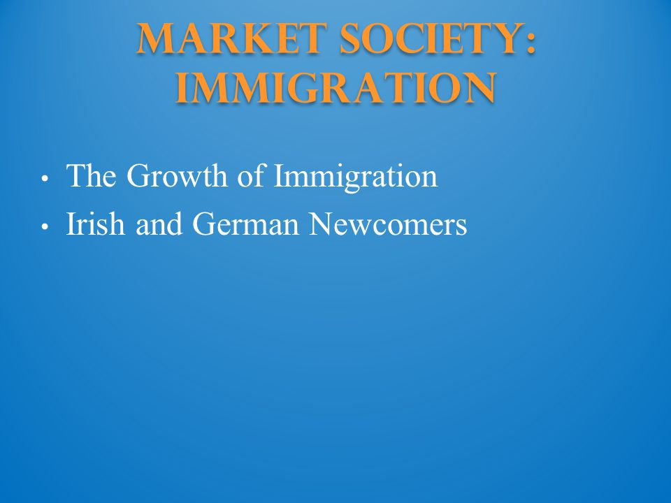 Market Society: Immigration