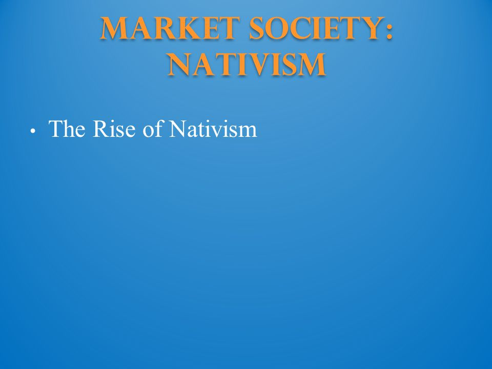 Market Society: Nativism