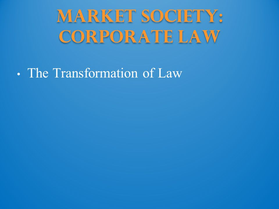 Market Society: Corporate Law