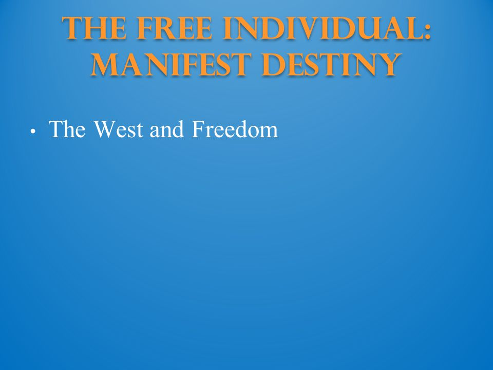 The Free Individual: manifest destiny