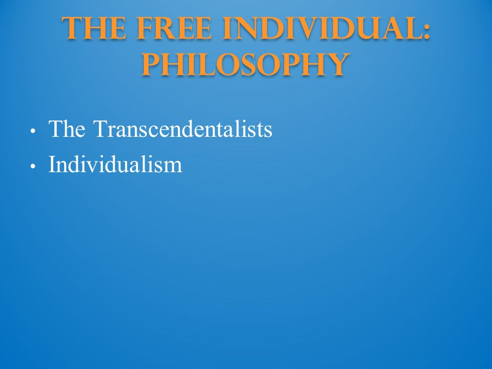 The Free Individual: Philosophy