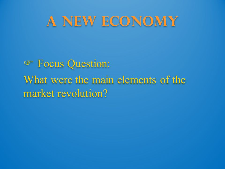 A New Economy Focus Question: