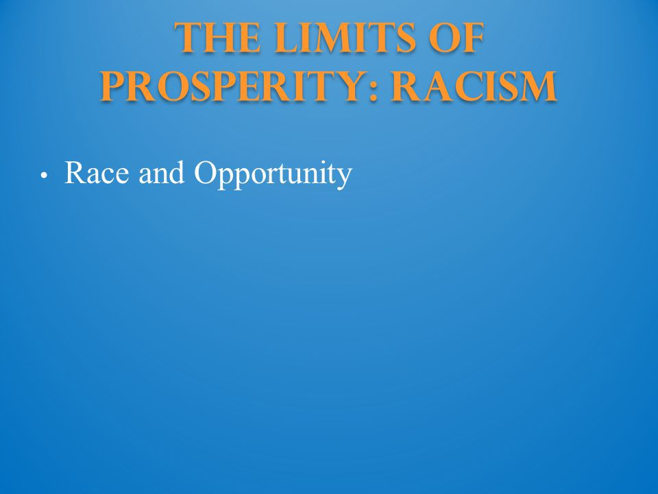 The Limits of Prosperity: Racism