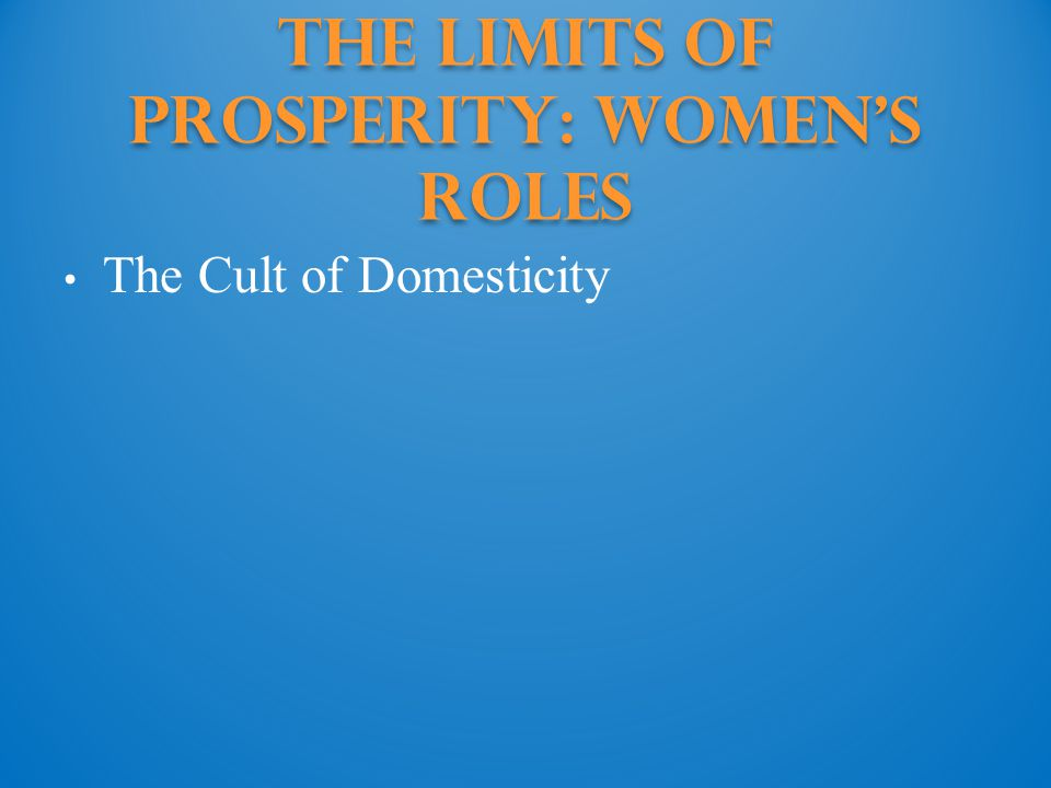 The Limits of Prosperity: Women's roles