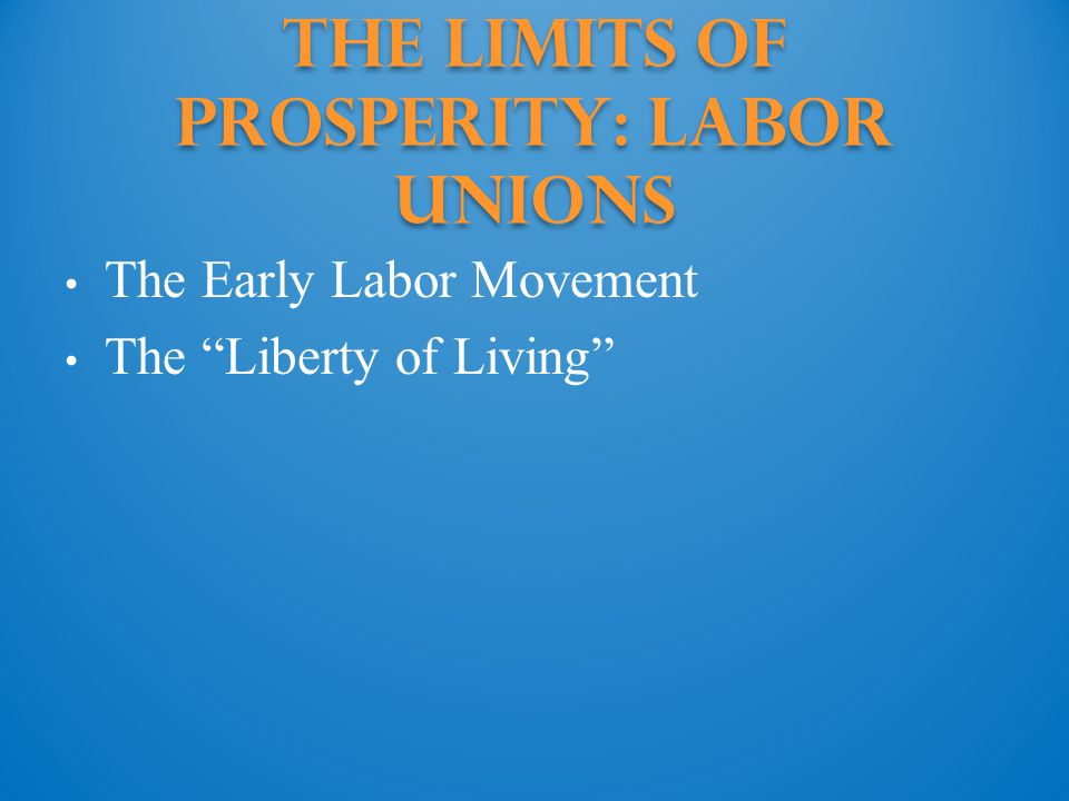 The Limits of Prosperity: Labor unions