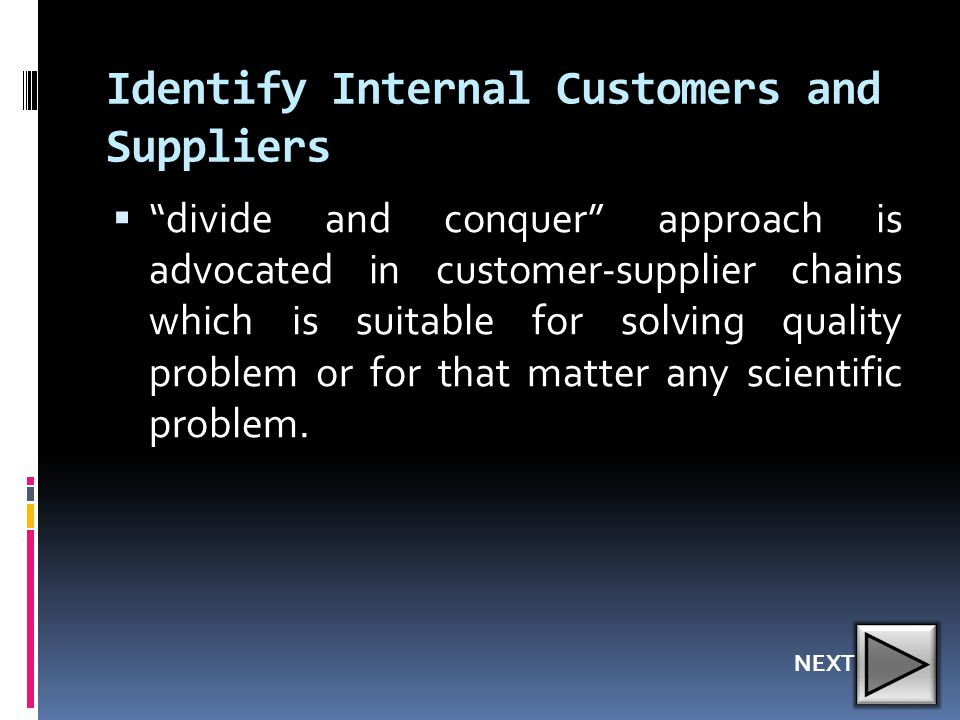 Identify Internal Customers and Suppliers