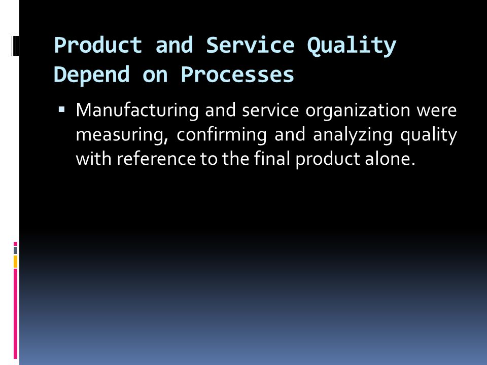 Product and Service Quality Depend on Processes
