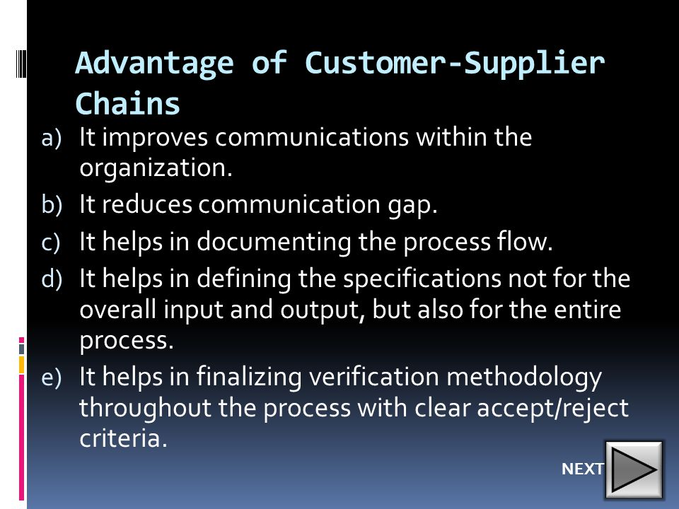 Advantage of Customer-Supplier Chains