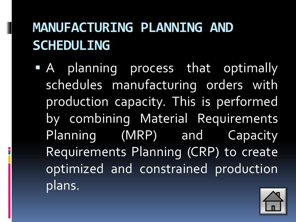 MANUFACTURING PLANNING AND SCHEDULING