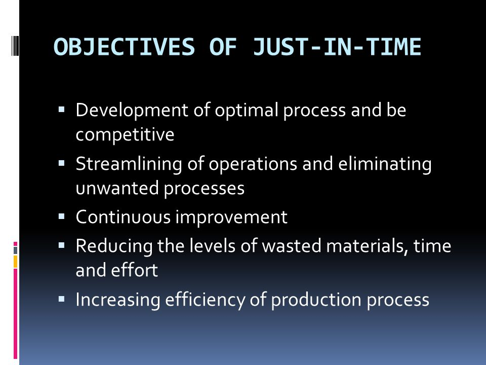 OBJECTIVES OF JUST-IN-TIME