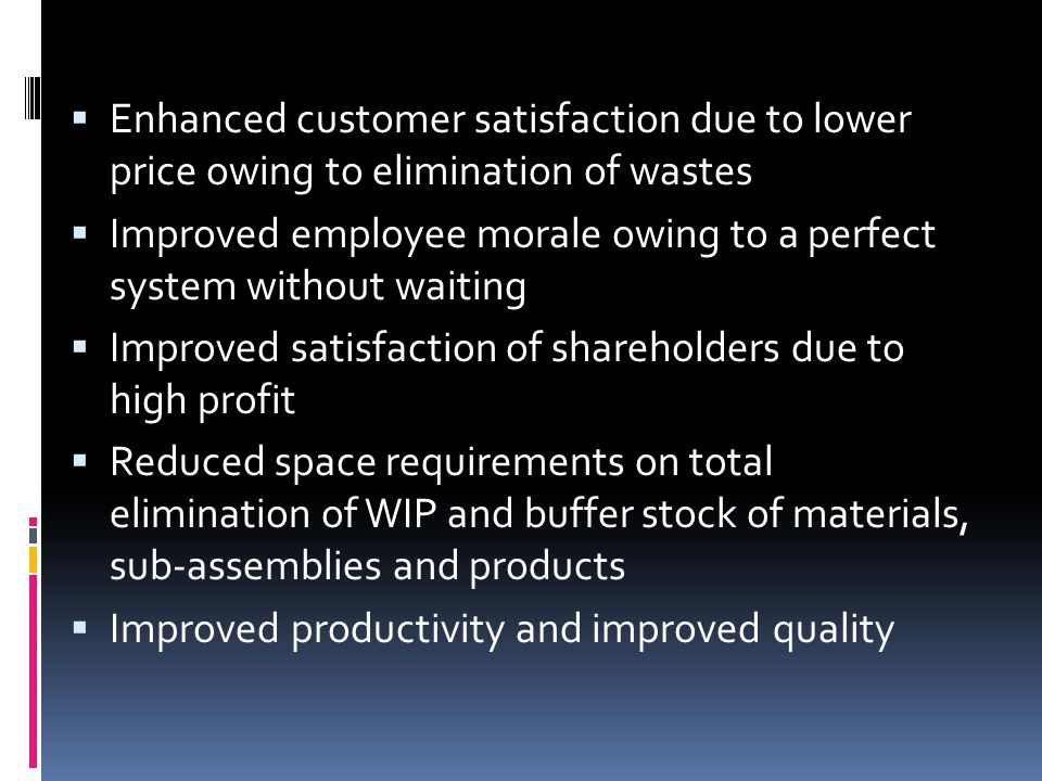Enhanced customer satisfaction due to lower price owing to elimination of wastes