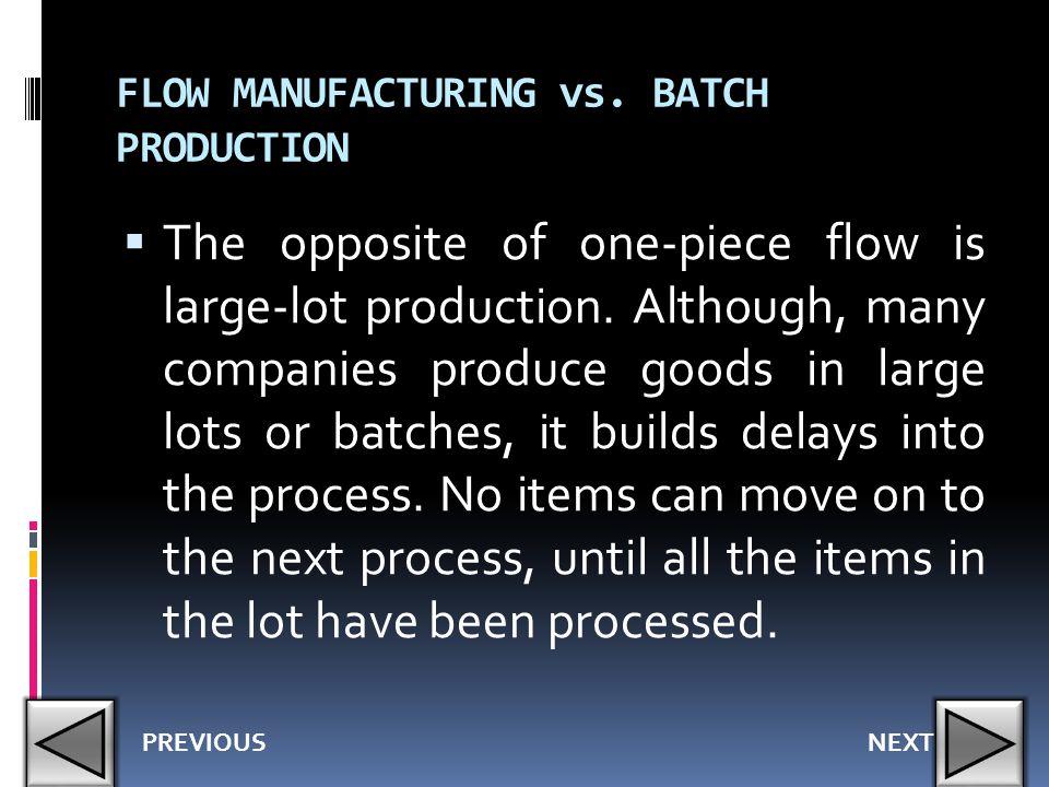 FLOW MANUFACTURING vs. BATCH PRODUCTION