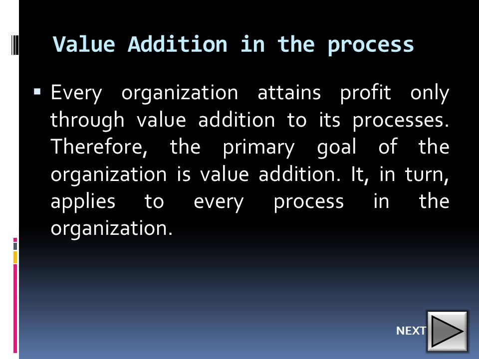 Value Addition in the process