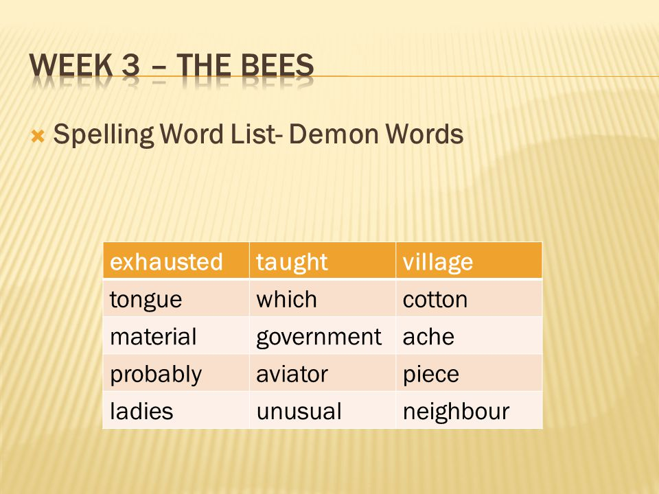 Week 3 – the bees Spelling Word List- Demon Words exhausted taught