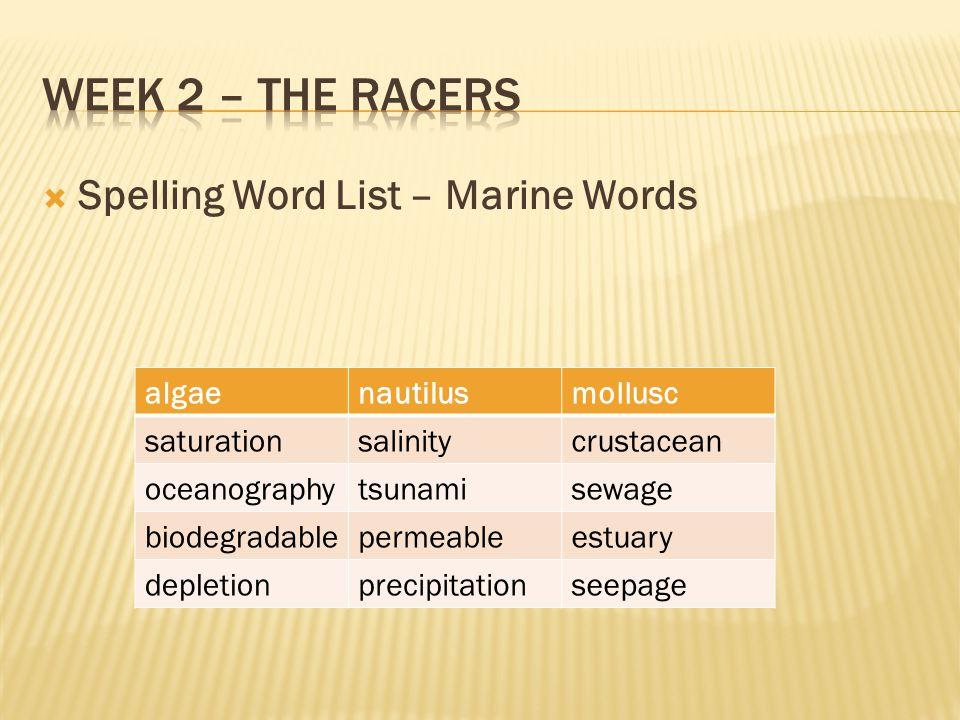 Week 2 – the racers Spelling Word List – Marine Words algae nautilus