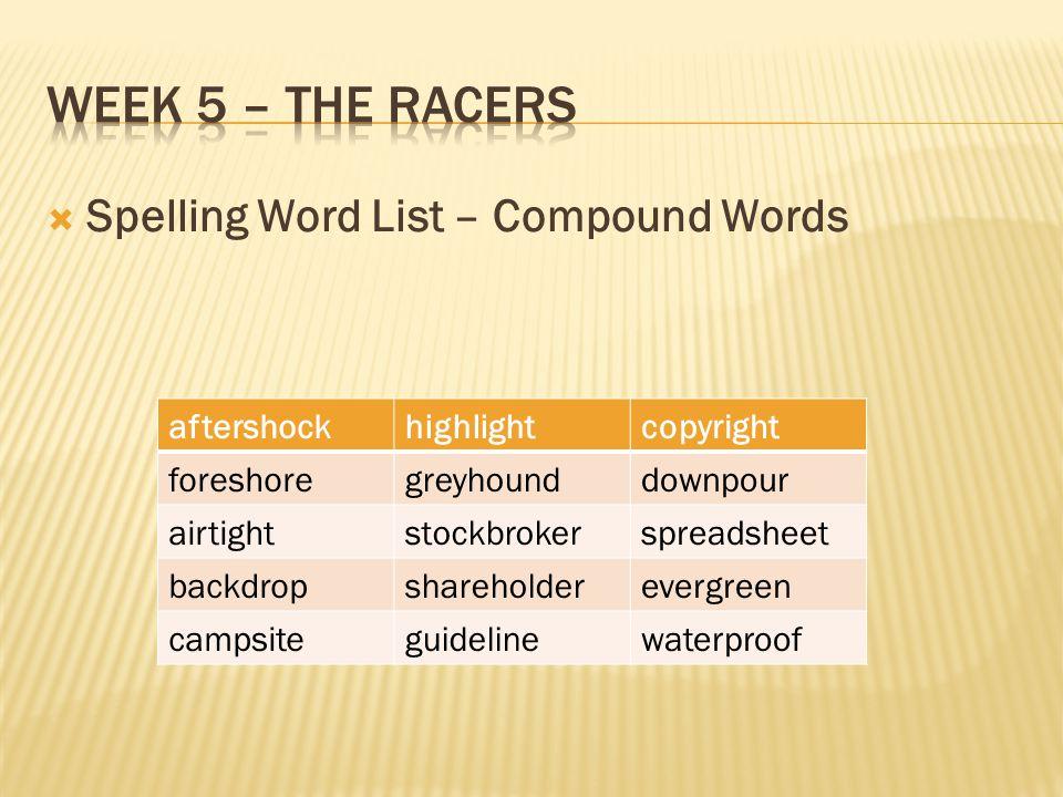 Week 5 – The racers Spelling Word List – Compound Words aftershock